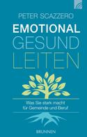 Peter Scazzero: Emotional gesund leiten