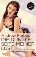 Andrew Forbes: Die dunkle Seite meiner Lust ★★★