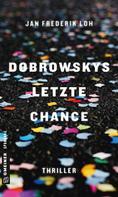 Jan Frederik Loh: Dobrowskys letzte Chance ★★★★