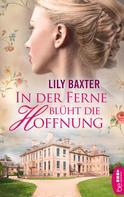 Lily Baxter: In der Ferne blüht die Hoffnung ★★★★
