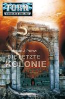 Michael J. Parrish: Torn 27 - Die letzte Kolonie