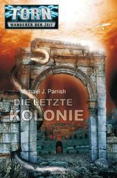 Torn 27 - Die letzte Kolonie