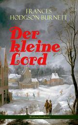 Der kleine Lord (Weihnachtsedition) - Der beliebte Kinderbuch-Klassiker