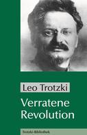 Leo Trotzki: Verratene Revolution