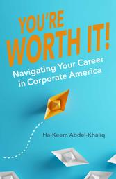 You're Worth It! - Navigating Your Career in Corporate America