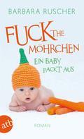 Barbara Ruscher: Fuck the Möhrchen ★★★