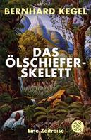 Bernhard Kegel: Das Ölschieferskelett ★★★★