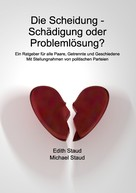 Edith Staud: Die Scheidung - Schädigung oder Problemlösung?