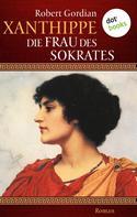 Robert Gordian: Xanthippe - Die Frau des Sokrates ★★★★