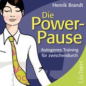 Die Power-Pause - Autogenes Training für zwischendurch