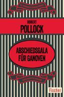 Robert Pollock: Abschiedsgala für Ganoven