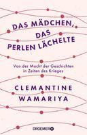 Clemantine Wamariya: Das Mädchen, das Perlen lächelte ★★★★★