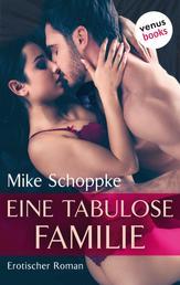 Eine tabulose Familie - Erotischer Roman