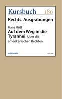 Hans Hütt: Auf dem Weg in die Tyrannei