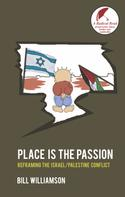 Dr Bill Williamson: Place is The Passion