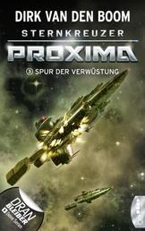 Sternkreuzer Proxima - Spur der Verwüstung - Folge 3