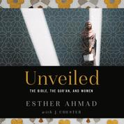 Unveiled - The Bible, The Qur'an, and Women (Unabridged)
