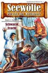 Seewölfe - Piraten der Weltmeere 2 - Schwarze Fracht