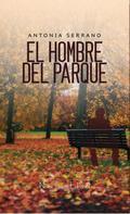 Antonia Serrano: El hombre del parque