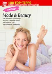100 Tipps Mode & Beauty - Einfach schön von Kopf bis Fuß
