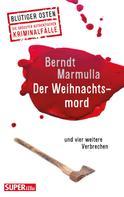 Berndt Marmulla: Der Weihnachtsmord