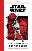 Ken Liu: Star Wars: Die Legenden von Luke Skywalker ★★