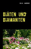 Eva B. Gardener: Diäten und Diamanten ★★★★