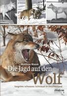 Matthias Blazek: Die Jagd auf den Wolf ★★★★