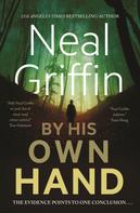 Neal Griffin: By His Own Hand