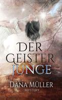 Dana Müller: Der Geisterjunge ★★★★