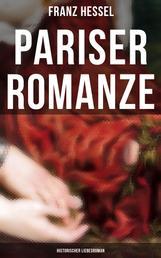 Pariser Romanze (Historischer Liebesroman) - Glücksgeschichte aus unheilvoller Zeit