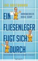 Oliver Uschmann: Ein Fliesenleger fugt sich durch ★★★★