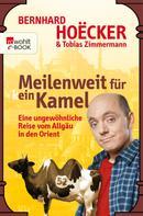 Bernhard Hoëcker: Meilenweit für kein Kamel ★★★★