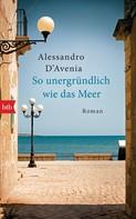 Alessandro D'Avenia: So unergründlich wie das Meer ★★★★