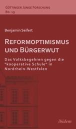 """Reformoptimismus und Bürgerwut - Das Volksbegehren gegen die """"kooperative Schule"""" in Nordrhein-Westfalen"""