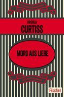Ursula Curtiss: Mord aus Liebe ★★★★