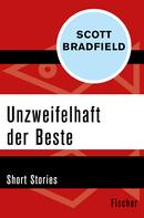 Scott Bradfield: Unzweifelhaft der Beste