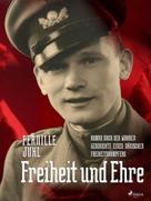 Pernille Juhl: Freiheit und Ehre - Roman nach der wahren Geschichte eines dänischen Freiheitskämpfers ★★★★★