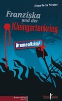 Hans-Peter Mester: Franziska und der Kleingartenkrieg ★★★★★
