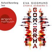 Gomorrha - Utopia Gardens, Band 2 (Ungekürzte Lesung)