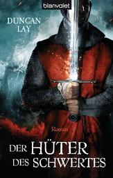 Der Hüter des Schwertes - Roman