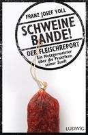 Franz Josef Voll: Schweinebande! ★★★★★