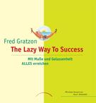 Fred Gratzon: The Lazy Way To Success ★★★★