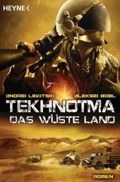 Tekhnotma - Das wüste Land - Roman
