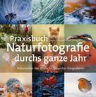 Daan Schoonhoven: Praxisbuch Naturfotografie durchs ganze Jahr