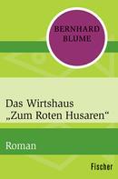 """Bernhard Blume: Das Wirtshaus """"Zum Roten Husaren"""""""