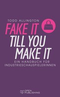 Todd Allington: FAKE IT TILL YOU MAKE IT ★★★★★