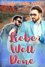 Liebe well done