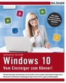 Inge Baumeister: Windows 10 - Vom Einsteiger zum Könner