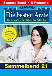 Die besten Ärzte 21 - Sammelband - 5 Arztromane in einem Band